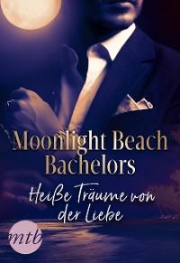 Cover Moonlight Beach Bachelors - Heiße Träume von der Liebe