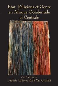 Cover Etat, Religions et Genre en Afrique Occidentale et Centrale