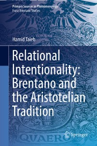Cover Relational Intentionality: Brentano and the Aristotelian Tradition