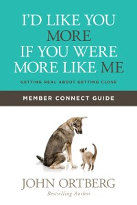 Cover I'd Like You More if You Were More like Me Member Connect Guide