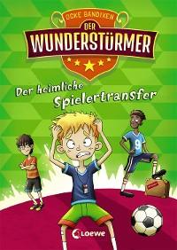 Cover Der Wunderstürmer - Der heimliche Spielertransfer