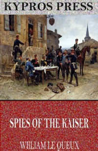 Cover Spies of the Kaiser: Plotting the Downfall of England