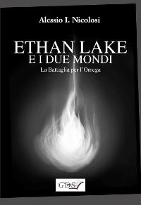 Cover Ethan Lake e i Due mondi - La battaglia per l'Omega