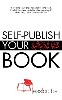 Cover Self-Publish Your Book: A Quick & Easy Step-by-Step Guide