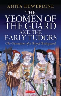Cover Yeomen of the Guard and the Early Tudors