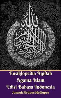 Cover Ensiklopedia Aqidah Agama Islam Edisi Bahasa Indonesia