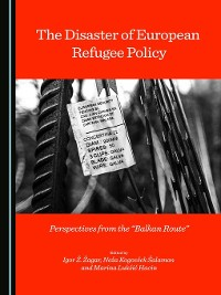 Cover The Disaster of European Refugee Policy
