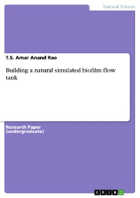 Cover Building a natural simulated biofilm flow tank