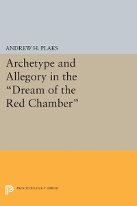 Cover Archetype and Allegory in the Dream of the Red Chamber