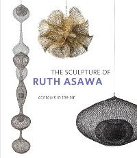 Cover The Sculpture of Ruth Asawa, Second Edition