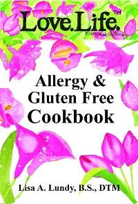 Cover Love.Life. Allergy & Gluten Free Cookbook