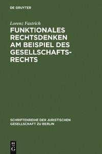 Cover Funktionales Rechtsdenken am Beispiel des Gesellschaftsrechts