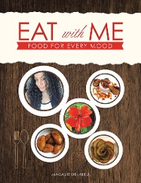 Cover Eat With Me: Food for Every Mood