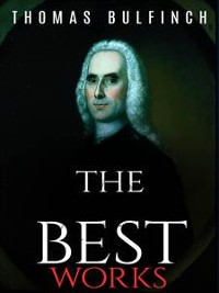 Cover Thomas Bulfinch: The Best Works