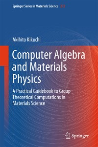 Cover Computer Algebra and Materials Physics