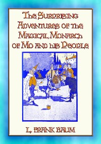 Cover SURPRISING ADVENTURES OF THE MAGICAL MONARCH OF MO And His People