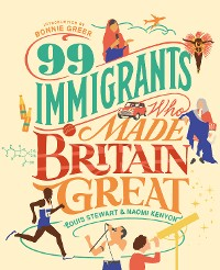 Cover 99 Immigrants Who Made Britain Great