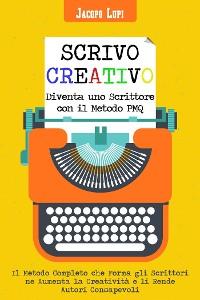 Cover Scrivo Creativo Diventa uno Scrittore con il Metodo PMQ