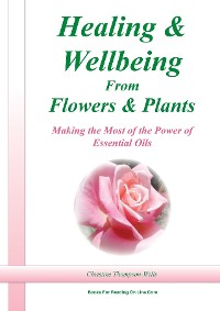 Cover Healing and Wellbeing From Plants and Flowers