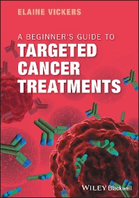 Cover A Beginner's Guide to Targeted Cancer Treatments
