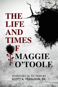 Cover The Life and Times of Maggie O'Toole