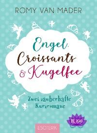 Cover Engel, Croissants und Kugelfee