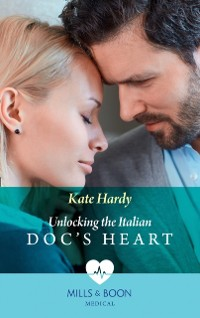 Cover Unlocking The Italian Doc's Heart (Mills & Boon Medical)