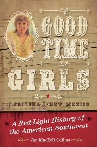 Cover Good Time Girls of Arizona and New Mexico