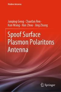 Cover Spoof Surface Plasmon Polaritons Antenna