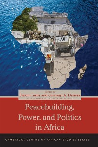 Cover Peacebuilding, Power, and Politics in Africa