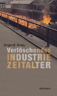 Cover Verlöschendes Industriezeitalter