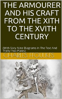 Cover The armourer and his craft from the XIth to the XVIth century