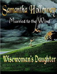 Cover Married to the Wind: Wisewoman's Daughter