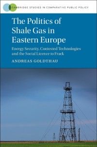 Cover Politics of Shale Gas in Eastern Europe