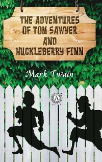 Cover The Adventures of Tom Sawyer and Huckleberry Finn