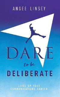 Cover Dare to be Deliberate