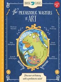 Cover Jurassic Classics: The Prehistoric Masters of Art