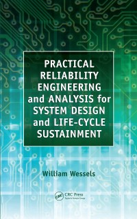 Cover Practical Reliability Engineering and Analysis for System Design and Life-Cycle Sustainment
