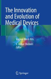 Cover The Innovation and Evolution of Medical Devices
