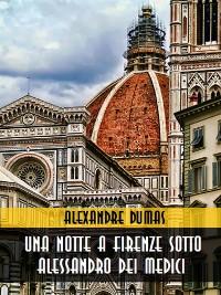 Cover Una notte a Firenze sotto Alessandro dei Medici