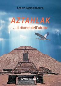 Cover Aztahlak …il ritorno dell'airone
