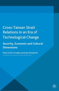 Cover Cross-Taiwan Strait Relations in an Era of Technological Change