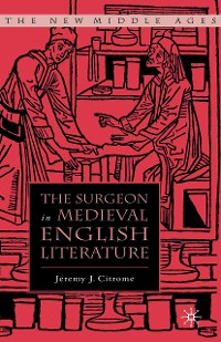 Cover The Surgeon in Medieval English Literature