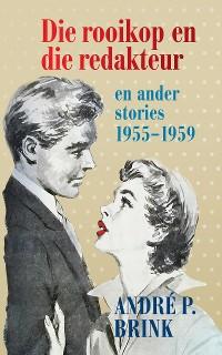 Cover Die rooikop en die redakteur en ander stories