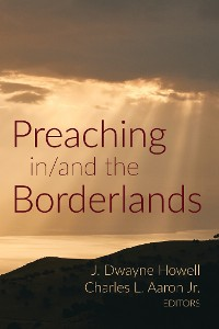 Cover Preaching in/and the Borderlands