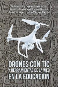 Cover Drones Con Tic Y Herramientas De La Web En La Educación