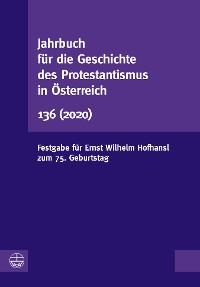 Cover Jahrbuch für die Geschichte des Protestantismus in Österreich 136 (2020)