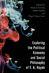 Cover Exploring the Political Economy and Social Philosophy of F. A. Hayek