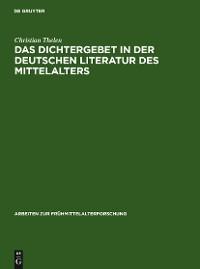 Cover Das Dichtergebet in der deutschen Literatur des Mittelalters