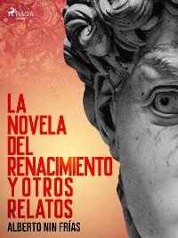 Cover La novela del Renacimiento y otros relatos